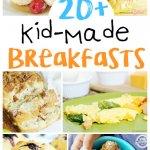 20+ Kid-Made Breakfast Recipes