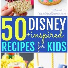 50+ Disney Recipes for Kids