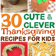 30+ Most Creative Kids Thanksgiving Recipes