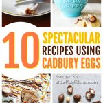10 Outrageously Delicious Recipes made with Cadbury Eggs