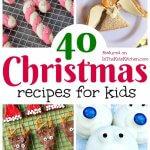 40 Cute Christmas Recipes for Kids