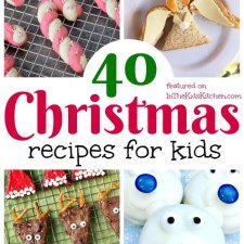40 Cute Christmas Recipes for Kids
